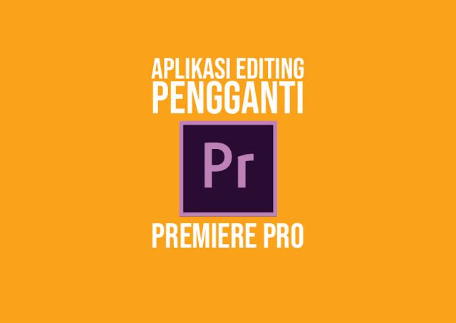 Aplikasi Editing Video Gratis Pengganti Adobe Premiere Pro