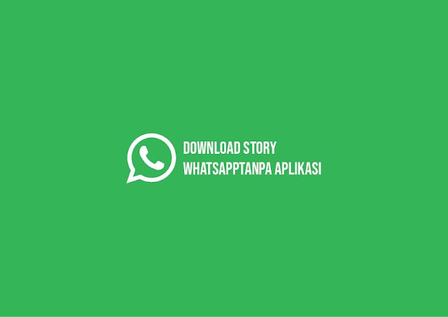 Cara Download Story WhatsApp tanpa Aplikasi
