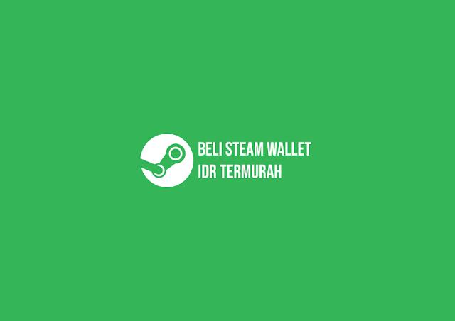 Rekomendasi Website Beli Steam Wallet IDR Termurah